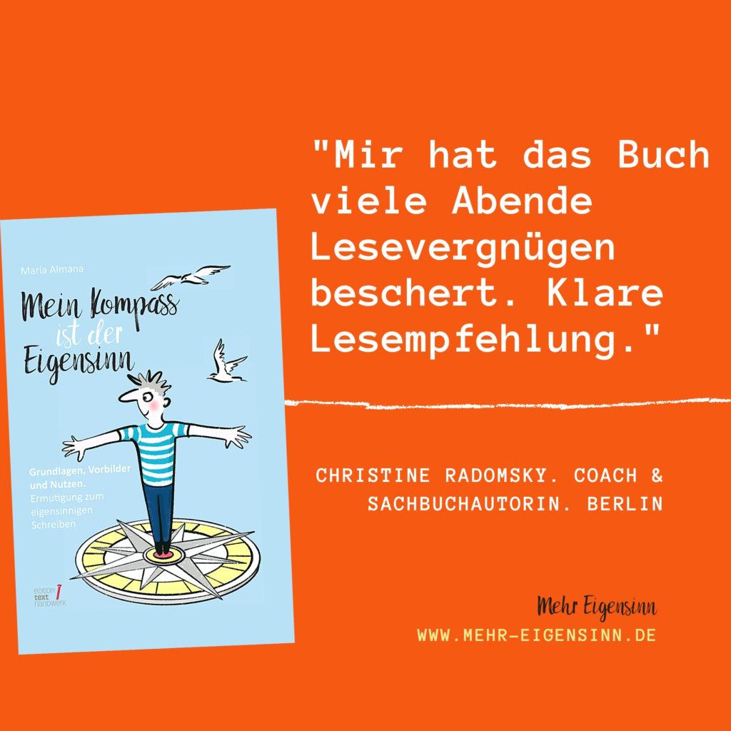 Mein Kompass ist der Eigensinn, #Leserstimmen, eigenes Buch, #Eigensinn, #eigensinnigschreiben, Christine Radomsky, #Schreibcoaching, #Autorencoaching, #Buchhebamme, #Selfpublishing